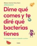 Dime qué comes y te diré qué bacterias tienes resumen del libro