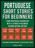 Portuguese Short Stories For Beginners (Vol 1) book summary, reviews and downlod