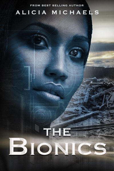 The Bionics by Alicia Michaels Book Summary, Reviews and E-Book Download