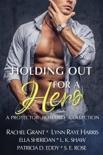 Holding Out for a Hero: A Protector Romance Collection book summary, reviews and downlod