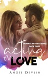 Acting on Love