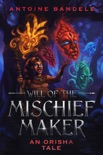 Will of the Mischief Maker book summary, reviews and download