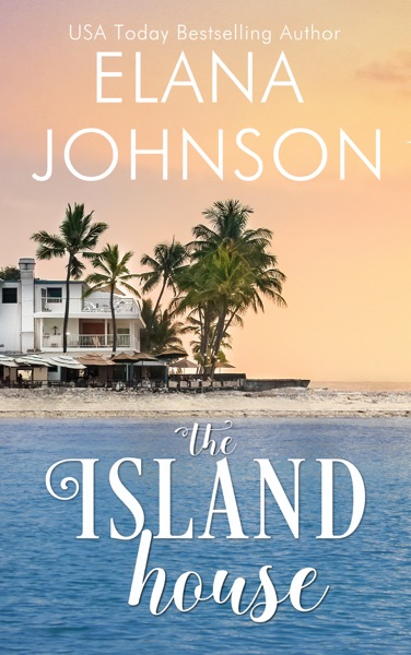 The Island House by Elana Johnson Book Summary, Reviews and E-Book Download