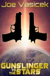 Gunslinger to the Stars book summary, reviews and download