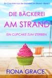 Die Bäckerei am Strand: Ein Cupcake zum Sterben (Ein Cozy-Krimi aus der Bäckerei am Strand – Buch 1) book summary, reviews and downlod