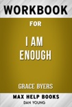 I Am Enough by Grace Byers (Max Help Workbooks) book summary, reviews and downlod