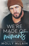 We're Made of Moments book summary, reviews and downlod