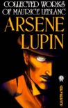 Collected Works of Maurice Leblanc. Arsene Lupin (Illustrated) book summary, reviews and download