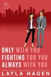 Only With You, Fighting For You, Always With You book summary, reviews and downlod