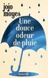 Une douce odeur de pluie book summary, reviews and downlod
