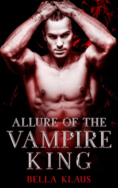Allure of the Vampire King by Bella Klaus Book Summary, Reviews and E-Book Download