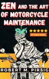 Zen and the Art of Motorcycle Maintenance: An Inquiry Into Values book summary, reviews and download