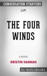 The Four Winds: A Novel by Kristin Hannah: Conversation Starters book summary, reviews and downlod