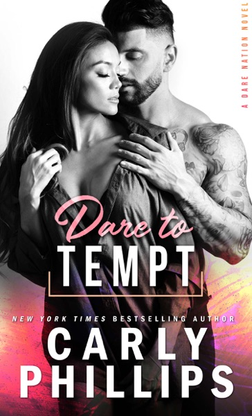 Dare To Tempt by Carly Phillips Book Summary, Reviews and E-Book Download