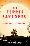 Les Terres Fantômes : Scandale et souper (Un polar cosy spectral et canin — Livre 5) resumen del libro