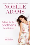 Falling for Her Brother's Best Friend book summary, reviews and downlod