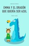 Emma y el dragón que quería ser azul