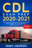 CDL Exam Prep 2020-2021: A CDL Study Guide with Practice Questions and Answers for the Commercial Driver's License Exam (Test Preparation Book) book summary, reviews and download