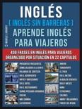 Inglés ( Inglés Sin Barreras ) Aprende Inglés Para Viajeros book summary, reviews and downlod