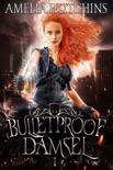 Bulletproof Damsel book summary, reviews and downlod