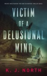 Victim of a Delusional Mind book summary, reviews and download