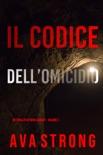 Il Codice dell'Omicidio (Un Thriller di Remi Laurent – Volume 2) book summary, reviews and downlod