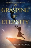 Grasping at Eternity book summary, reviews and download