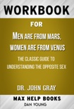 Men Are from Mars, Women Are from Venus: The Classic Guide to Understanding the Opposite Sex by John Gray (Max Help Workbooks) book summary, reviews and downlod