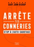 Arrête tes conneries book summary, reviews and downlod