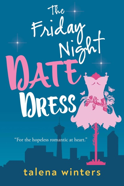The Friday Night Date Dress by Talena Winters Book Summary, Reviews and E-Book Download