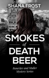 Smokes of Death Beer book summary, reviews and downlod
