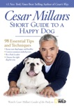 Cesar Millan's Short Guide to a Happy Dog book summary, reviews and download