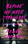 Before We Were Strangers book summary, reviews and download