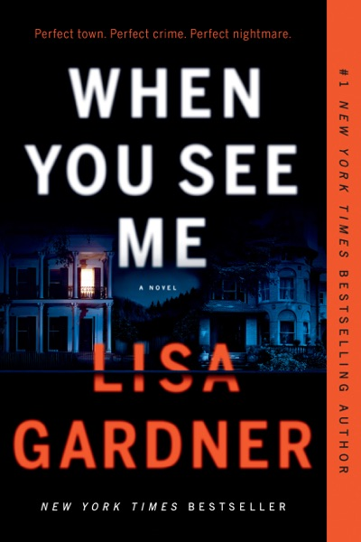 When You See Me by Lisa Gardner Book Summary, Reviews and E-Book Download
