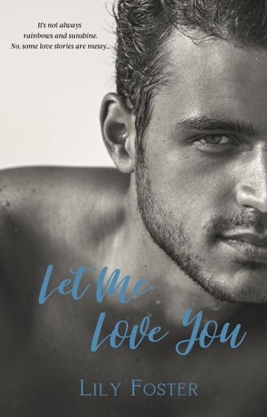Let Me Love You by Lily Foster Book Summary, Reviews and E-Book Download