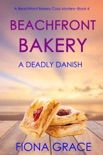 Beachfront Bakery: A Deadly Danish (A Beachfront Bakery Cozy Mystery—Book 4) book summary, reviews and downlod