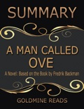 A Man Called Ove - Summarized for Busy People: A Novel: Based on the Book by Fredrik Backman book summary, reviews and downlod
