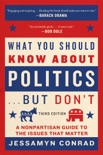 What You Should Know About Politics . . . But Don't, Fourth Edition book summary, reviews and download