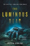 The Luminous Dead book summary, reviews and download