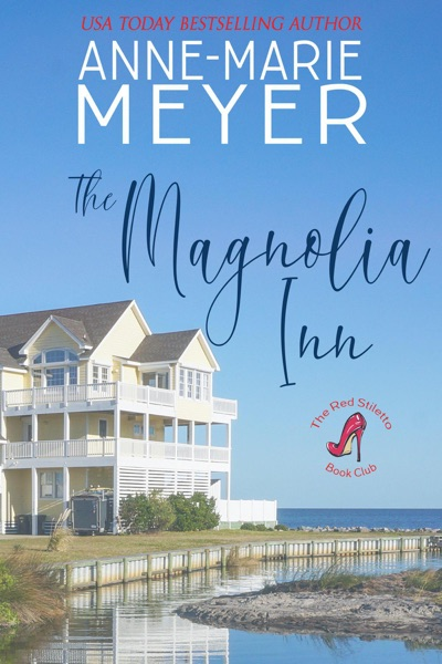 The Magnolia Inn by Anne-Marie Meyer Book Summary, Reviews and E-Book Download