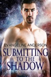 Submitting to the Shadow...Book 27 in the Kindred Tales Series book summary, reviews and downlod