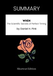 SUMMARY - When: The Scientific Secrets of Perfect Timing by Daniel H. Pink book summary, reviews and downlod