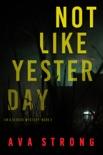 Not Like Yesterday (An Ilse Beck FBI Suspense Thriller—Book 3)