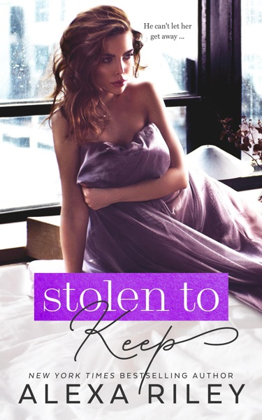 Stolen to Keep by Alexa Riley Book Summary, Reviews and E-Book Download
