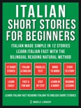 Italian Short Stories For Beginners (Vol 1) book summary, reviews and downlod