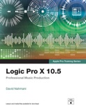 Logic Pro X 10.5 - Apple Pro Training Series: Professional Music Production, 1/e book summary, reviews and download