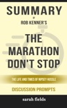 The Marathon Don't Stop: The Life and Times of Nipsey Hussle by Rob Kenner (Discussion Prompts) book summary, reviews and downlod