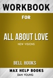 All About Love by Bell Hooks (Max Help Workbooks) book summary, reviews and downlod