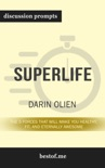SuperLife The 5 Forces That Will Make You Healthy, Fit, and Eternally Awesome by Darin Olien (Discussion Prompts) book summary, reviews and downlod