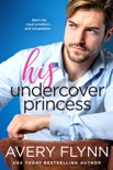 His Undercover Princess book summary, reviews and downlod